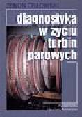 Orłowski Zenon - Diagnostyka w życiu turbin parowych /WNT/