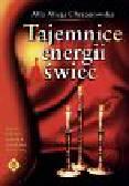 Chrzanowska Alicja Alla - Tajemnica energii świec