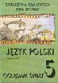 Grajewska Katarzyna,  Wower Ewa - Język polski 5