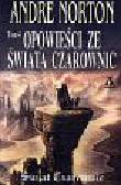 Norton Andre - Opowieści ze świata czarownic t.4