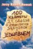 Nowak Jerzy Robert - 100 kłamstw J.T.Grossa o żydowskich sąsiadach i Jedwabnem