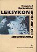 Barbusiński Krzysztof - Leksykon biotechnologii środowiskowej