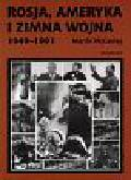 McCanley M. - Rosja, Ameryka i zimna wojna 1949-1991