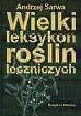 Sarwa Andrzej - Wielki leksykon roślin leczniczych