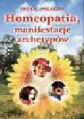 Pałagin Piotr - Homeopatia manifestacje archetypów