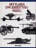 Hogg Ian - Artyleria dwudziestego wieku /Bellona/