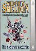 Sheldon Sidney - Nic nie trwa wiecznie