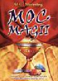 Manning Al G. - Moc magii.Podręcznik pozytywnego wykorzystania
