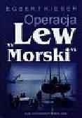 Kieser Egbert - Operacja Lew Morski