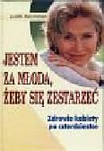 Reichman Judith - Jestem za młoda żeby się zestarzeć