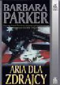 Parker Barbara - Aria dla zdrajcy
