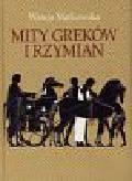 Markowska Wanda - Mity Greków i Rzymian