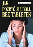 Bernau Lutz - Jak pozbyć się bólu bez tabletek