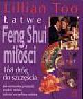 Too Lillian - Łatwe Feng Shui miłości-168 dróg do szczęścia