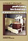 Wantuch Edward - Podstawy technologii magnetościernej