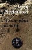Piechowski Jerzy - Cezar płaci denara