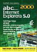 Czajkowski Michał - ABC Internet Explorera 5.0 /Edition/