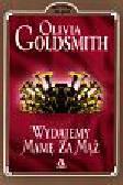 Goldsmith Olivia - Wydajemy mamę za mąż