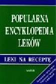 Tittenbruna Krzysztof - Popularna encyklopedia leków