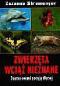 Stromenger Zuzanna - Zwierzęta wciąż nieznane