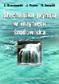 Orzechowski Zdzisław i inni - Mechanika płynów w inżynierii środowiska