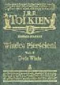 Tolkien J.R.R. - Władca pierścieni  Dwie wieże