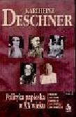 Deschner Karlheinz - Polityka papieska w XX wieku