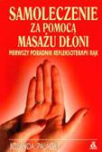 Polagyi Jolanta - Samoleczenie za pomocą masażu dłoni