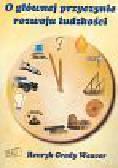 Weaver Grady Henryk - O głównej przyczynie rozwoju ludzkości