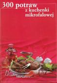 300 potraw z kuchenki mikrofalowej