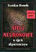 Osowski Stanisław - Sieci neuronowe w ujęciu algorytmicznym