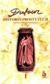 Dufour Pierre - Historia prostytucji od czasów najdawniejszych do XX w.
