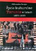 Szrajer Aleksandra - Życie kulturalne Torunia w latach 1975-1995