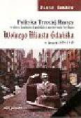 Semków Piotr - Polityka Trzeciej Rzeszy wobec ludności polskiej na terenie byłego Wolnego Miasta Gdańska w latach 1939 - 1945