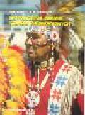 Kilanowski Arkadiusz - Współcześni Indianie Stanów Zjednoczonych