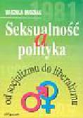 Dudziak Urszula - Seksualność a polityka Od socjalizmu do libera