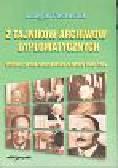 Pastusiak Longin - Z tajników archiwów dyplomatycznych