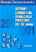 Świętochowska Urszula - Systemy edukacyjne cywilizacji przełomu XX/XXI wieku