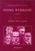 Studnicki Władysław - Pisma wybrane Tom 3. Ludzie, idee i czyny