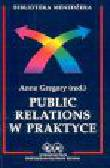 Gregory Anne (red.) - Public Relations w praktyce