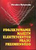 Dąbrowski Mirosław - Projektowanie maszyn elektrycznych prądu przemiennego
