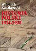 Roszkowski W. - Historia Polski 1914-1998 /+książka 341432/