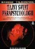 Gruber Elmar R. - Tajny świat parapsychologii