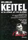 Maser Werner - Keitel Wilhelm W służbie aż do klęski