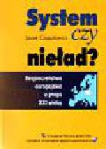 Czaputowicz Jacek - System czy nieład? Bezpieczeństwo europej