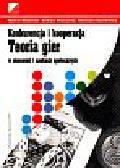 Malawski Marcin - Konkurencja i kooperacja.Teoria gier w ekonomii i naukach społecznych