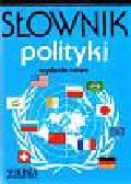 Bankowicz marek (pod redakcją) - Słownik polityki