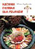 Szydłowska Marta - Kuchnia chińska dla Polaków
