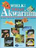 Maitr - Allain Thierry - Wielki świat akwarium