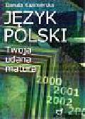 Kazimierska Danuta - Język polski  Twoja udana matura